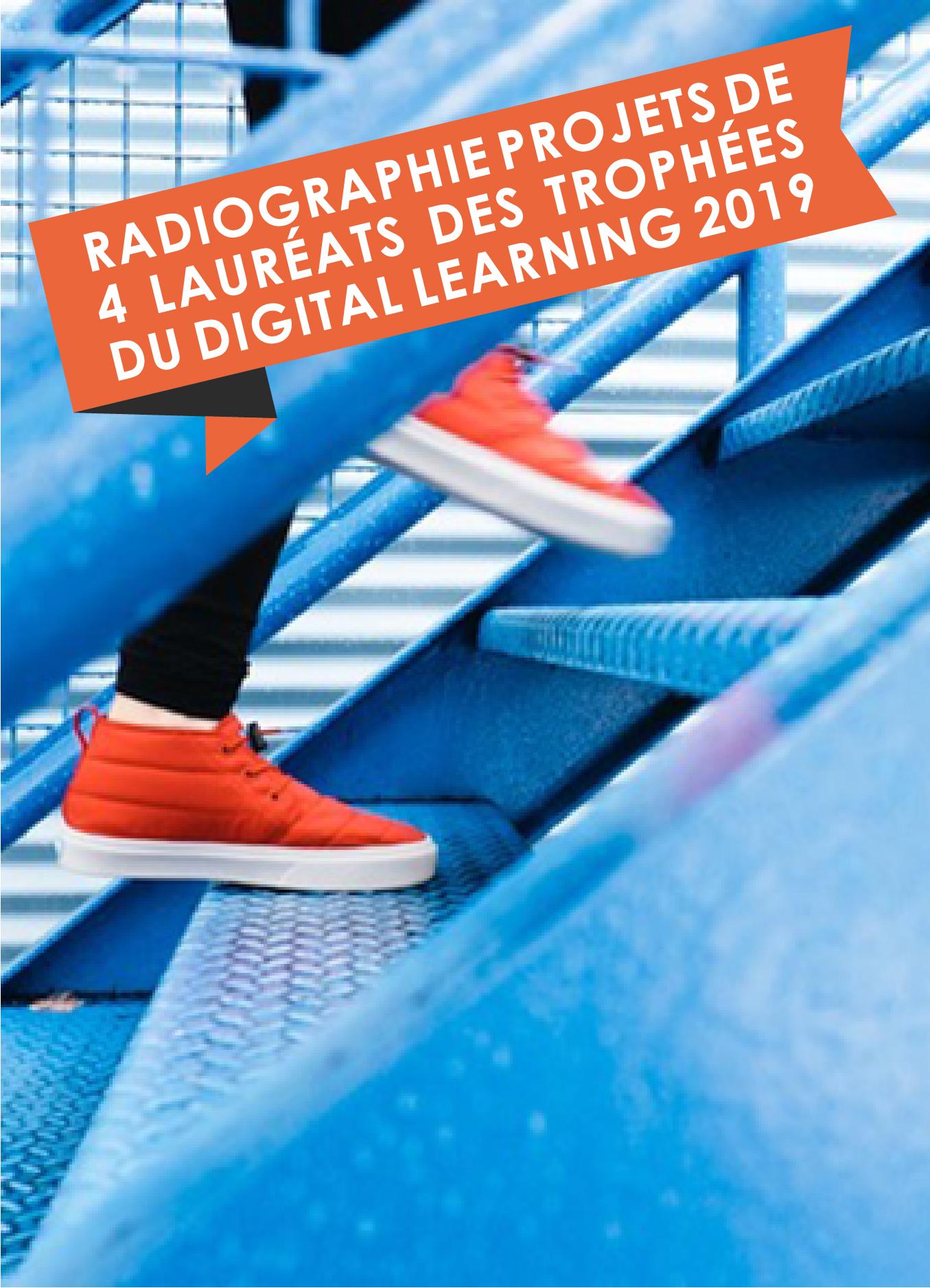 Radiographie Projets de 4 Lauréats des Trophées du Digital Learning 2019